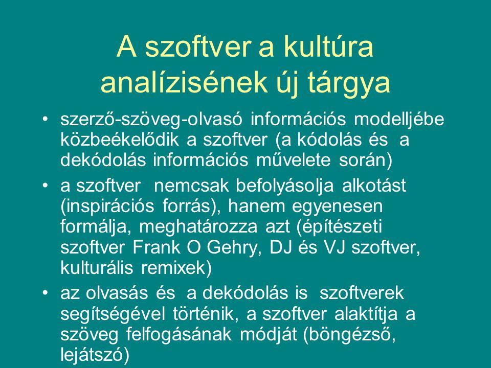 A szoftver a kultúra analízisének új tárgya •szerző-szöveg-olvasó információs modelljébe közbeékelődik a szoftver (a kódolás és a dekódolás információs művelete során) •a szoftver nemcsak befolyásolja alkotást (inspirációs forrás), hanem egyenesen formálja, meghatározza azt (építészeti szoftver Frank O Gehry, DJ és VJ szoftver, kulturális remixek) •az olvasás és a dekódolás is szoftverek segítségével történik, a szoftver alaktítja a szöveg felfogásának módját (böngézső, lejátszó)
