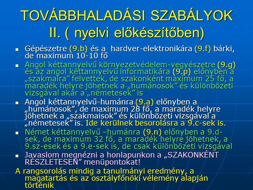 TOVÁBBHALADÁSI SZABÁLYOK II.