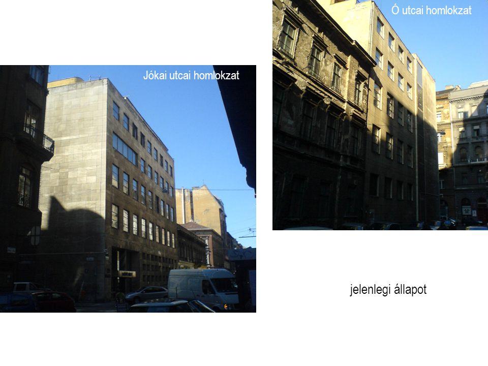 jelenlegi állapot Jókai utcai homlokzat Ó utcai homlokzat