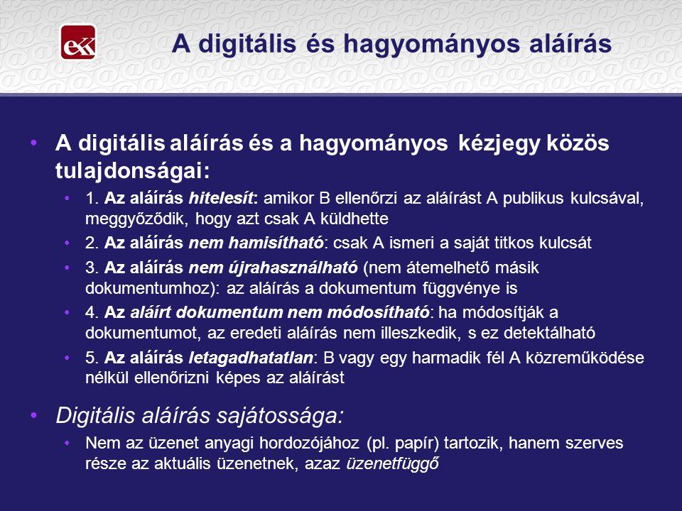 A digitális és hagyományos aláírás •A digitális aláírás és a hagyományos kézjegy közös tulajdonságai: •1.