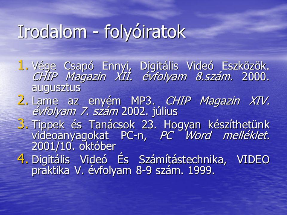 Irodalom - folyóiratok 1.Vége Csapó Ennyi, Digitális Videó Eszközök.