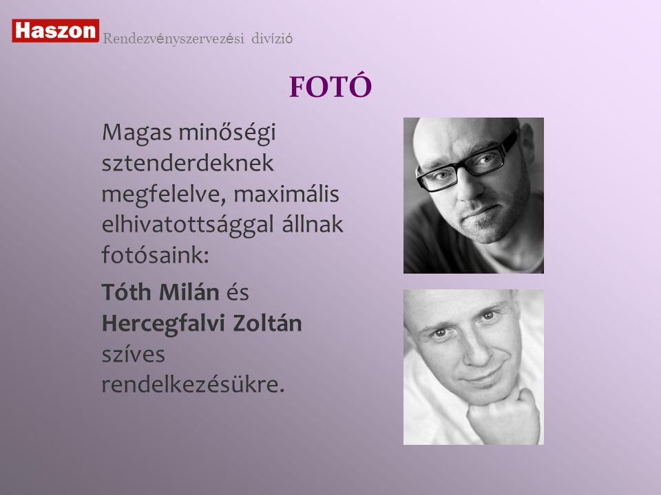 FOTÓ Magas minőségi sztenderdeknek megfelelve, maximális elhivatottsággal állnak fotósaink: Tóth Milán és Hercegfalvi Zoltán szíves rendelkezésükre.
