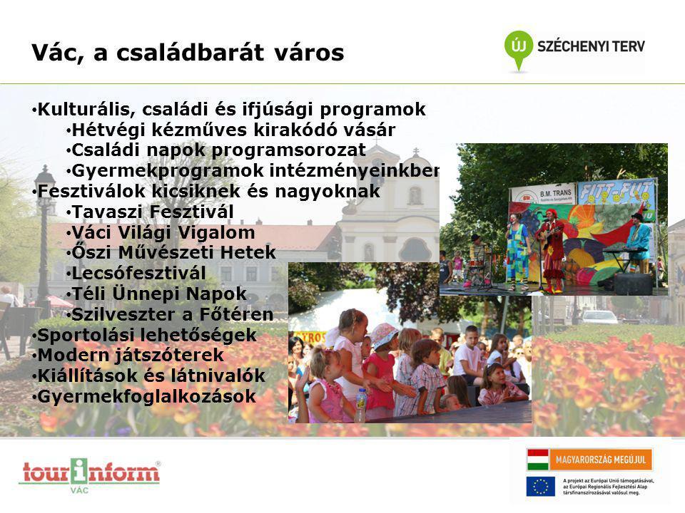 Vác, a családbarát város • Kulturális, családi és ifjúsági programok • Hétvégi kézműves kirakódó vásár • Családi napok programsorozat • Gyermekprogram