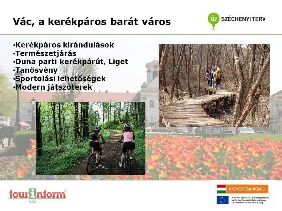 Vác, a kerékpáros barát város • Kerékpáros kirándulások • Természetjárás • Duna parti kerékpárút, Liget • Tanösvény • Sportolási lehetőségek • Modern