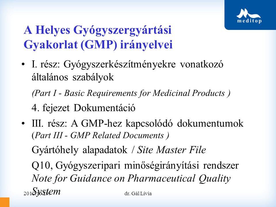 A Helyes Gyógyszergyártási Gyakorlat (GMP) irányelvei •I. rész: Gyógyszerkészítményekre vonatkozó általános szabályok (Part I - Basic Requirements for