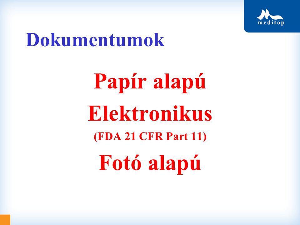Dokumentumok Papír alapú Elektronikus (FDA 21 CFR Part 11) Fotó alapú
