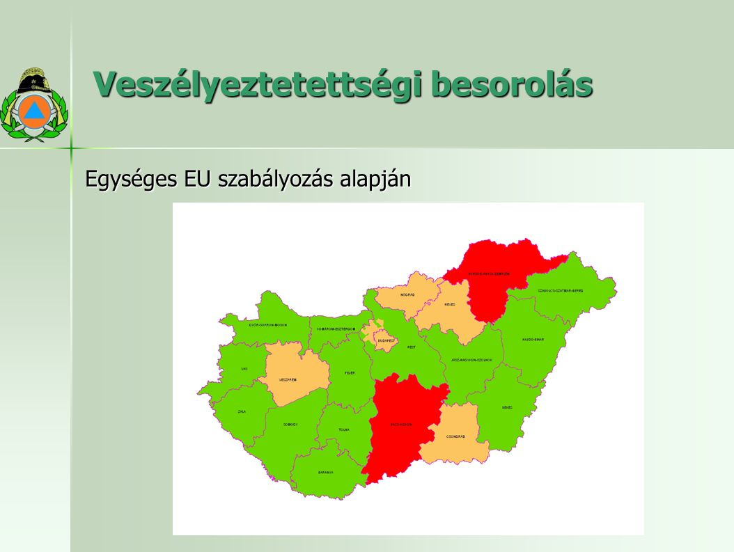 Veszélyeztetettségi besorolás Egységes EU szabályozás alapján