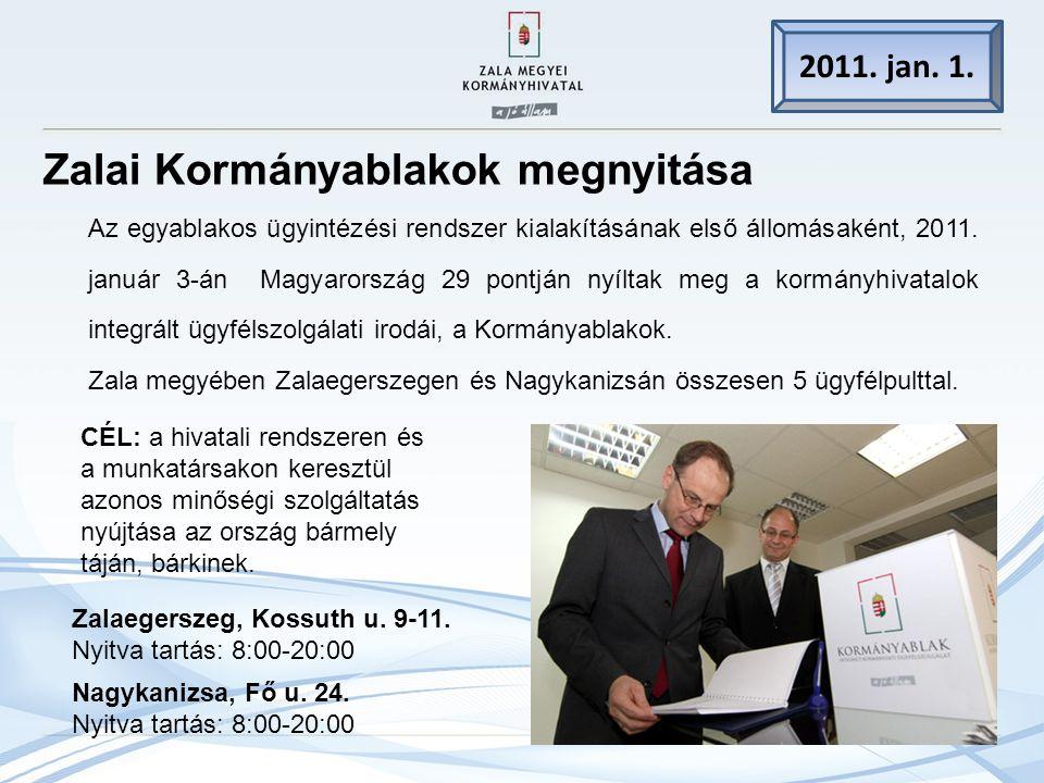Zalai Kormányablakok megnyitása 2011.jan. 1.