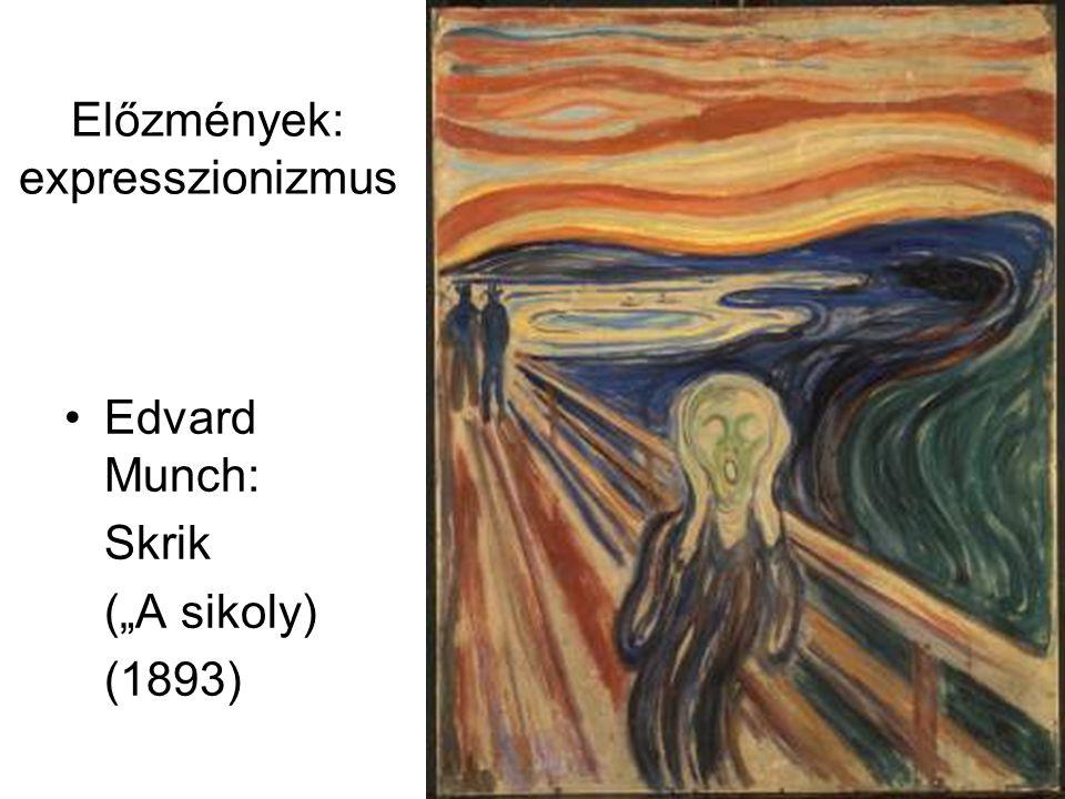 """Előzmények: expresszionizmus •Edvard Munch: Skrik (""""A sikoly) (1893)"""