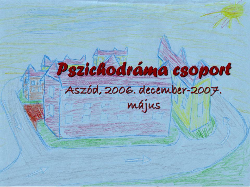 Pszichodráma csoport Aszód, 2006. december-2007. május