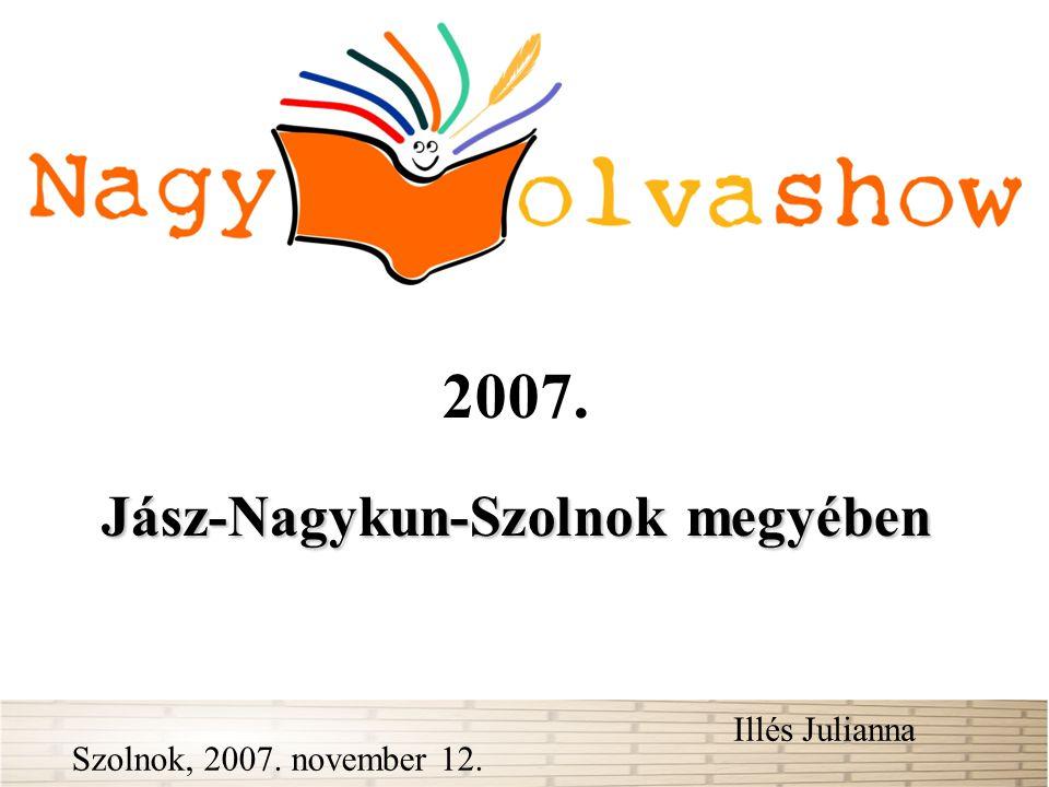 2007. Jász-Nagykun-Szolnok megyében Illés Julianna Szolnok, 2007. november 12.