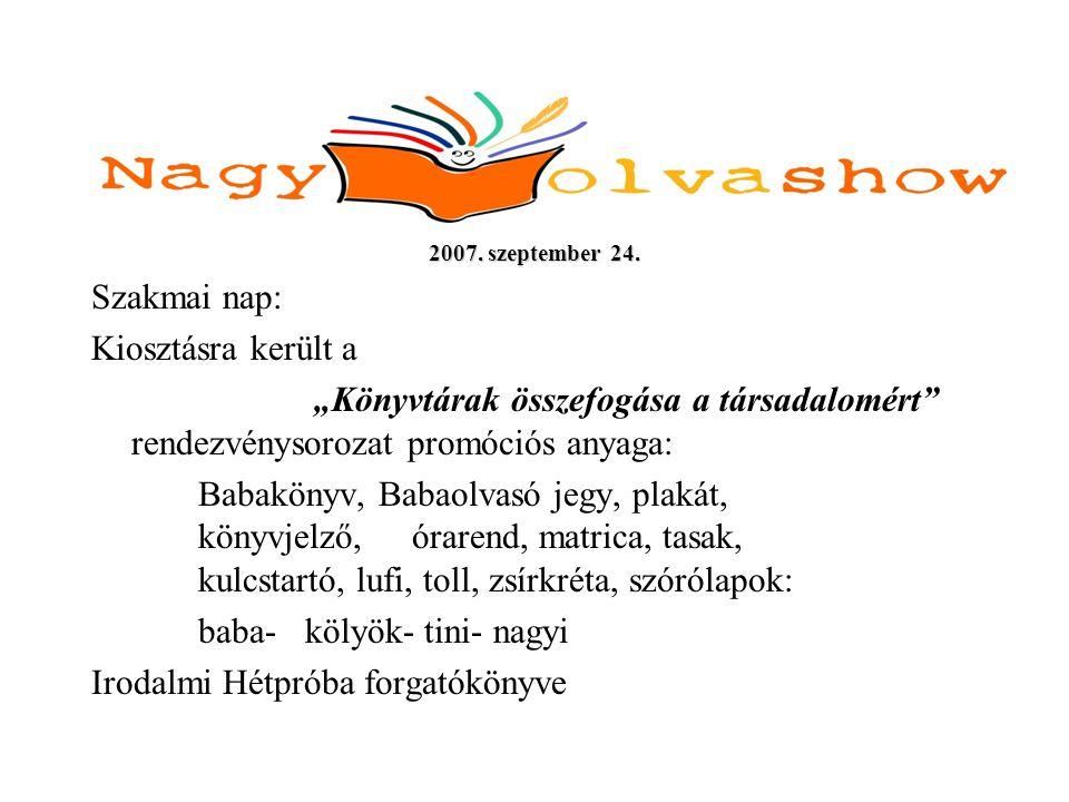 Programok: Babaolvashow – 28 / 34 település 15 különböző program Kölyökolvashow – 29 / 33 település 10 különböző program Könyves vasárnap – 17 település 18 különböző program