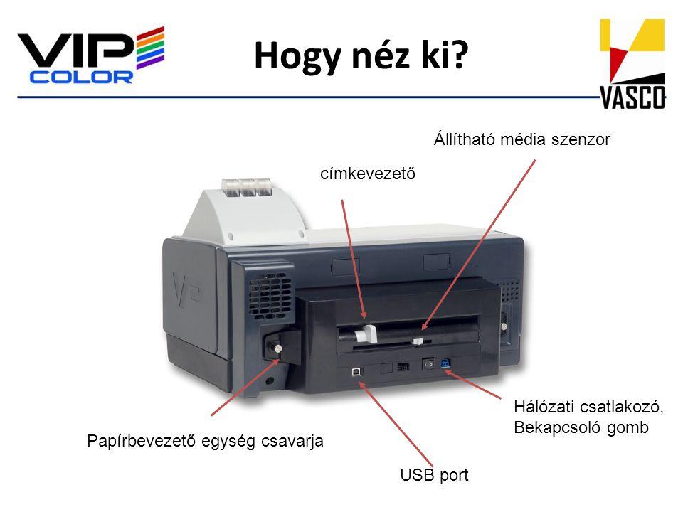 Állítható média szenzor címkevezető Papírbevezető egység csavarja Hálózati csatlakozó, Bekapcsoló gomb USB port Hogy néz ki?