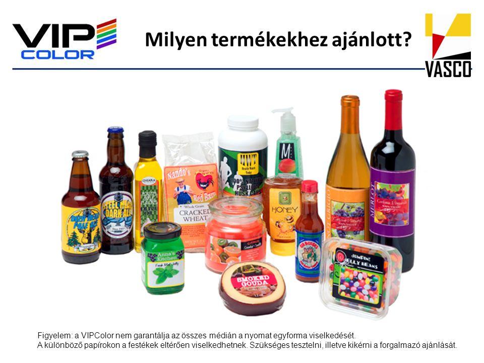Milyen termékekhez ajánlott? Figyelem: a VIPColor nem garantálja az összes médián a nyomat egyforma viselkedését. A különböző papírokon a festékek elt