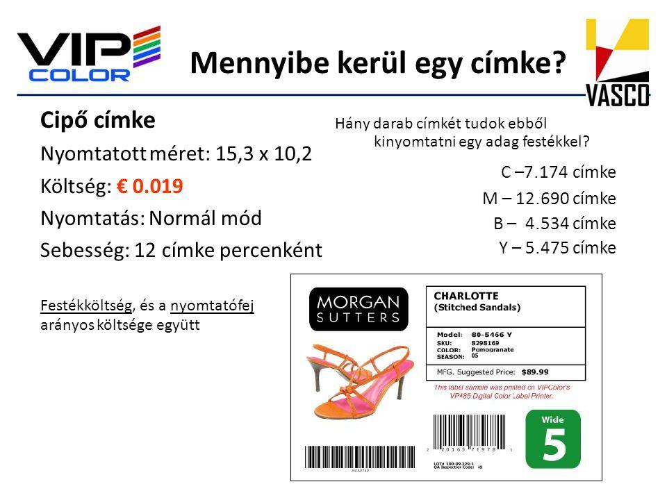 Cipő címke Nyomtatott méret: 15,3 x 10,2 Költség: € 0.019 Nyomtatás: Normál mód Sebesség: 12 címke percenként Festékköltség, és a nyomtatófej arányos