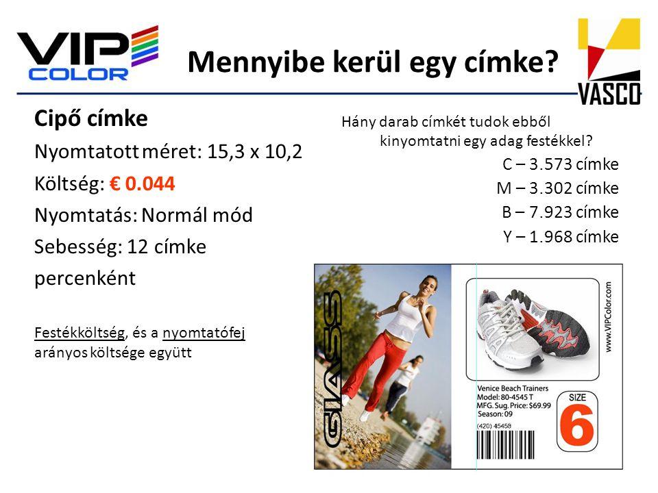 Cipő címke Nyomtatott méret: 15,3 x 10,2 Költség: € 0.044 Nyomtatás: Normál mód Sebesség: 12 címke percenként Festékköltség, és a nyomtatófej arányos