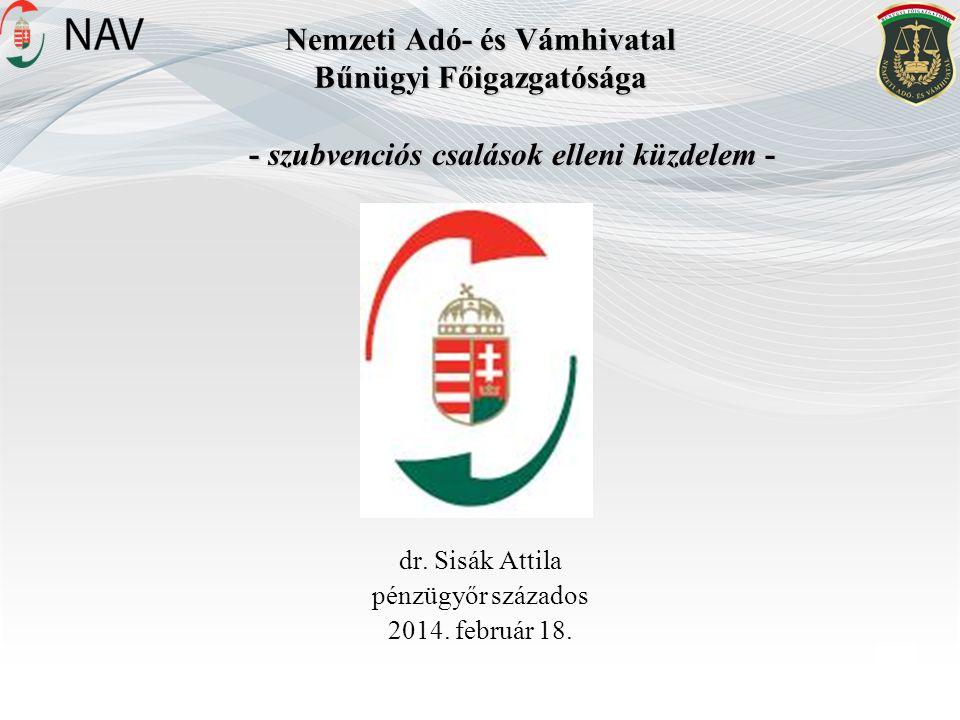 Nemzeti Adó- és Vámhivatal Bűnügyi Főigazgatósága - szubvenciós csalások elleni küzdelem - dr.