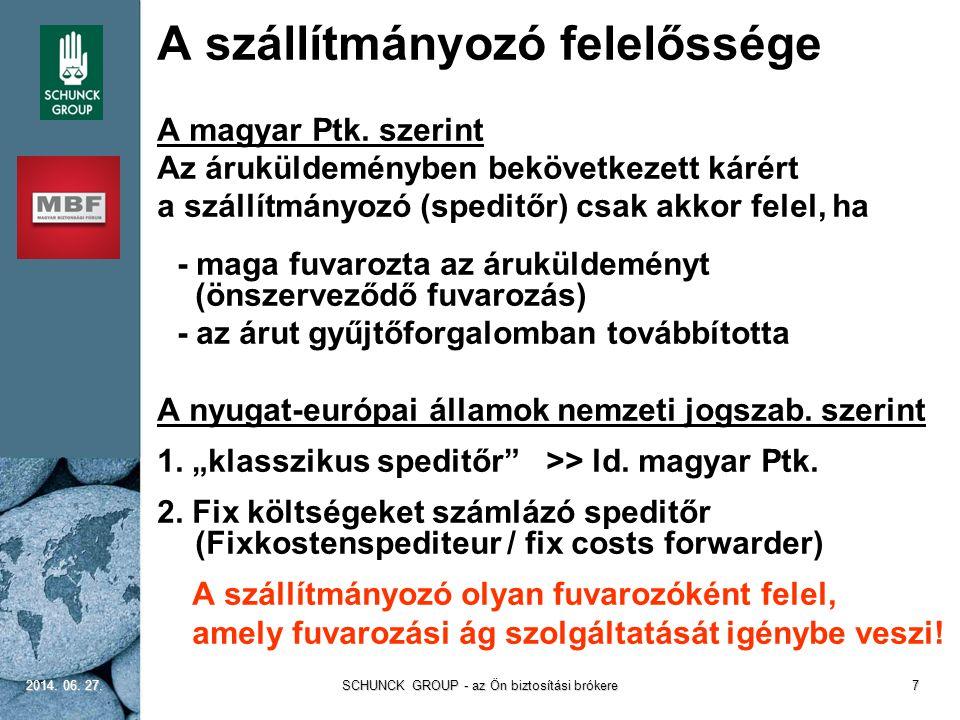 A szállítmányozó felelőssége A magyar Ptk. szerint Az áruküldeményben bekövetkezett kárért a szállítmányozó (speditőr) csak akkor felel, ha  - maga f