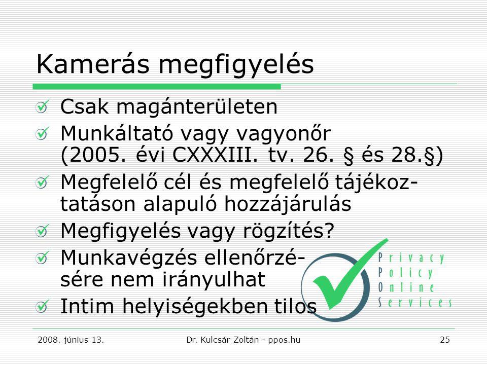 Kamerás megfigyelés Csak magánterületen Munkáltató vagy vagyonőr (2005.