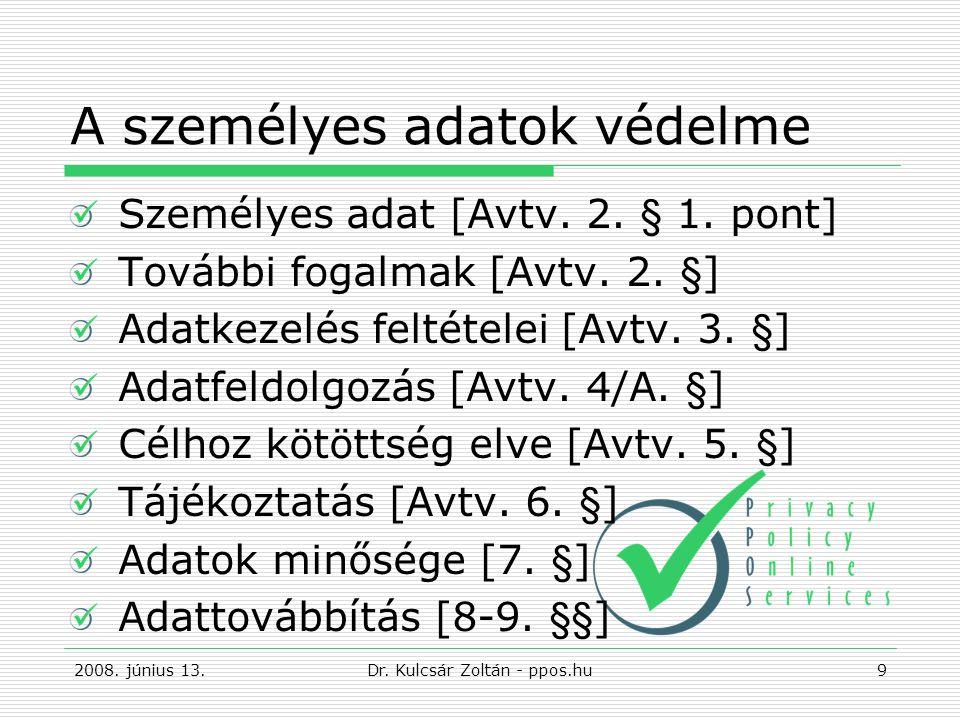 Munkaviszony létrejötte Pályázat (cég neve nyilvános) CV-k kezelése (időtartam) Külső szakértő cég igénybevétele Nyilatkozatot, szerződés kötéshez szükséges iratok, adatok (célhoz kötöttség elve) Munkaszerződés megőrzése Adatszolgáltatás APEH, MEP felé 2008.