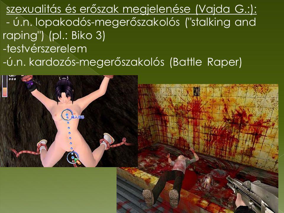 szexualitás és erőszak megjelenése (Vajda G.:): - ú.n.