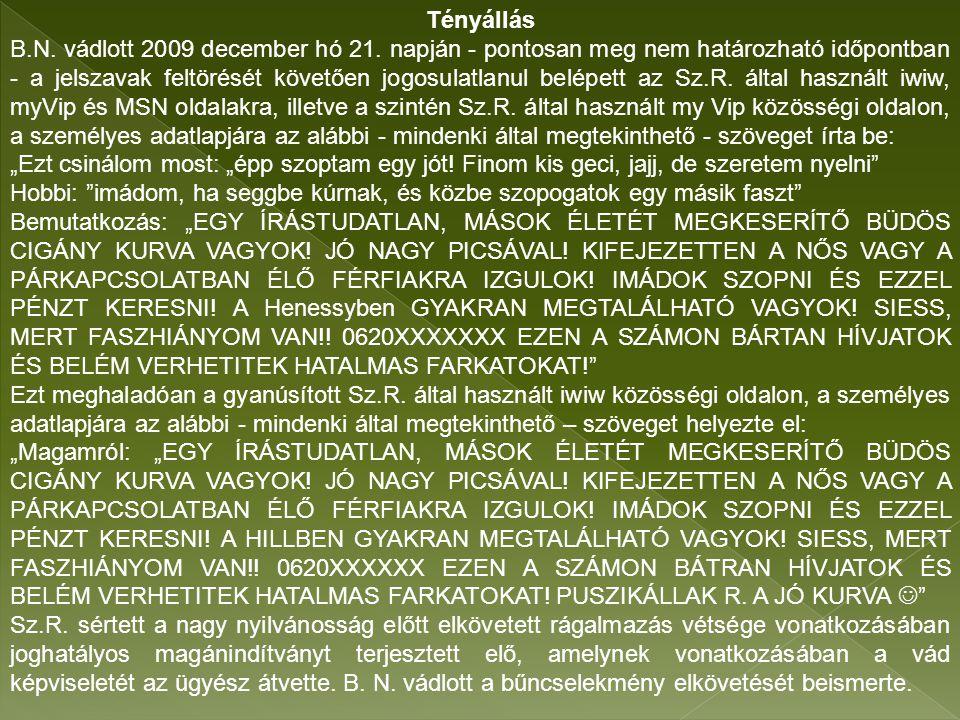 Tényállás B.N.vádlott 2009 december hó 21.