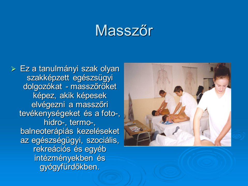 Masszőr  Ez a tanulmányi szak olyan szakképzett egészsügyi dolgozókat - masszőröket képez, akik képesek elvégezni a masszőri tevékenységeket és a fot