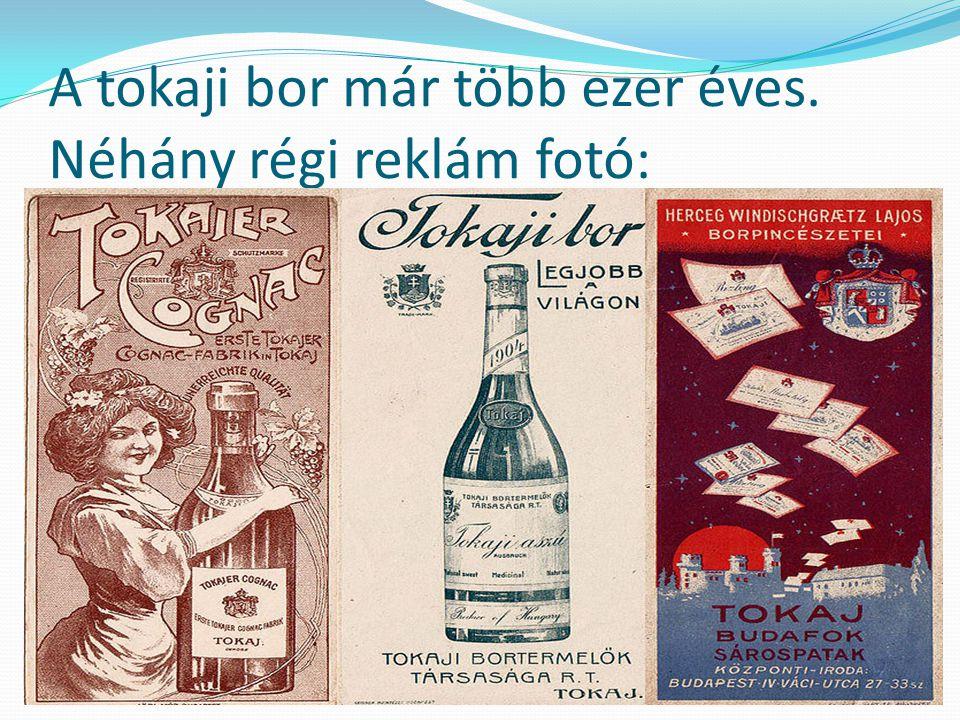 A tokaji bor már több ezer éves. Néhány régi reklám fotó:
