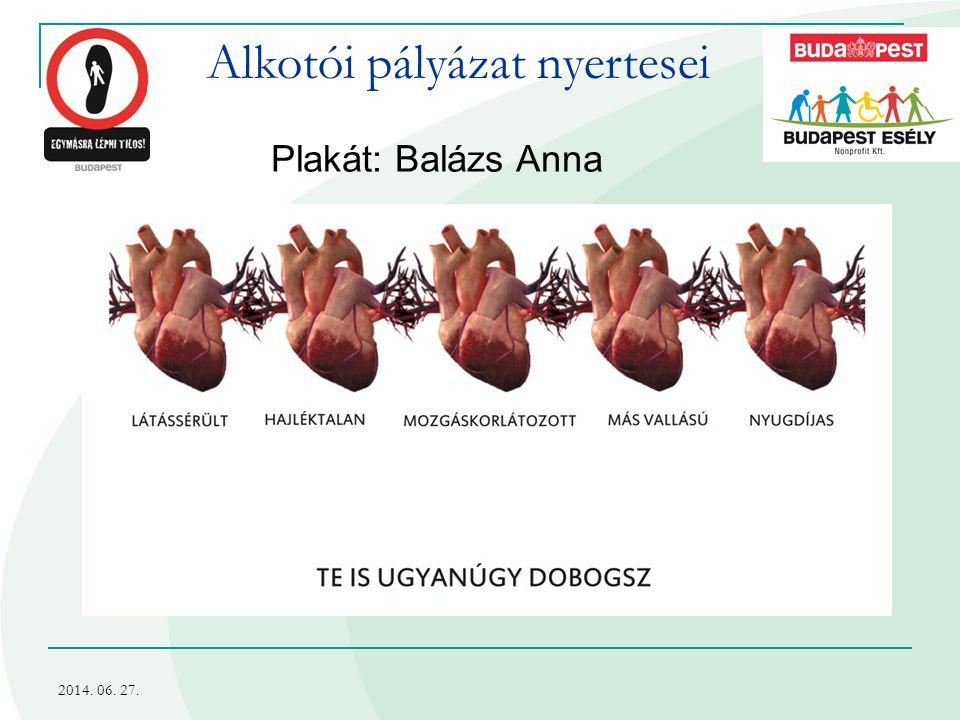 2014. 06. 27. Alkotói pályázat nyertesei Plakát: Balázs Anna