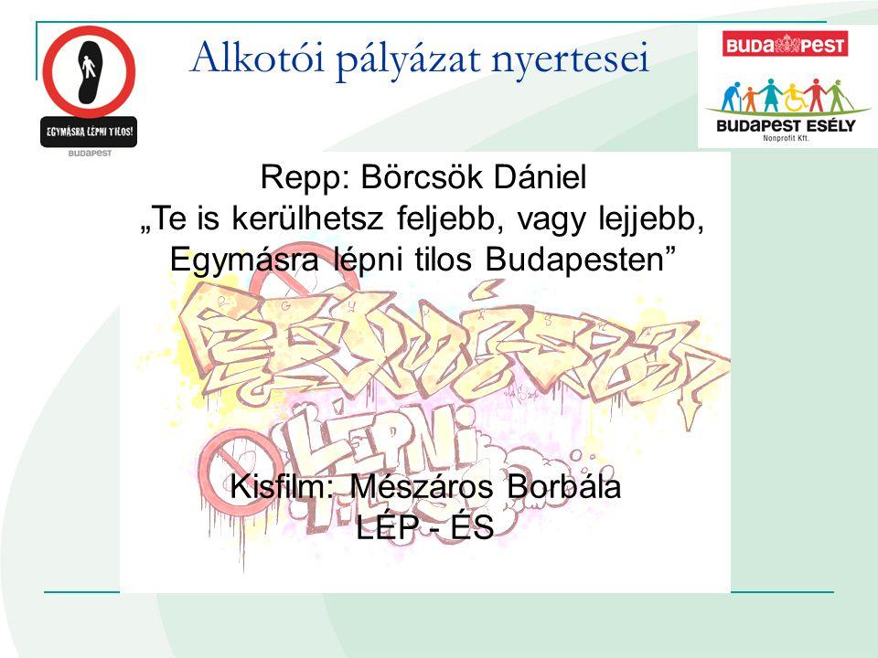 """Repp: Börcsök Dániel """"Te is kerülhetsz feljebb, vagy lejjebb, Egymásra lépni tilos Budapesten"""" Kisfilm: Mészáros Borbála LÉP - ÉS"""