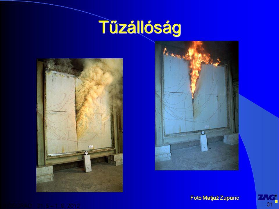 31 VISEGRAD 31. 5 – 1. 6. 2012 Tűzállóság Foto Matjaž Zupanc