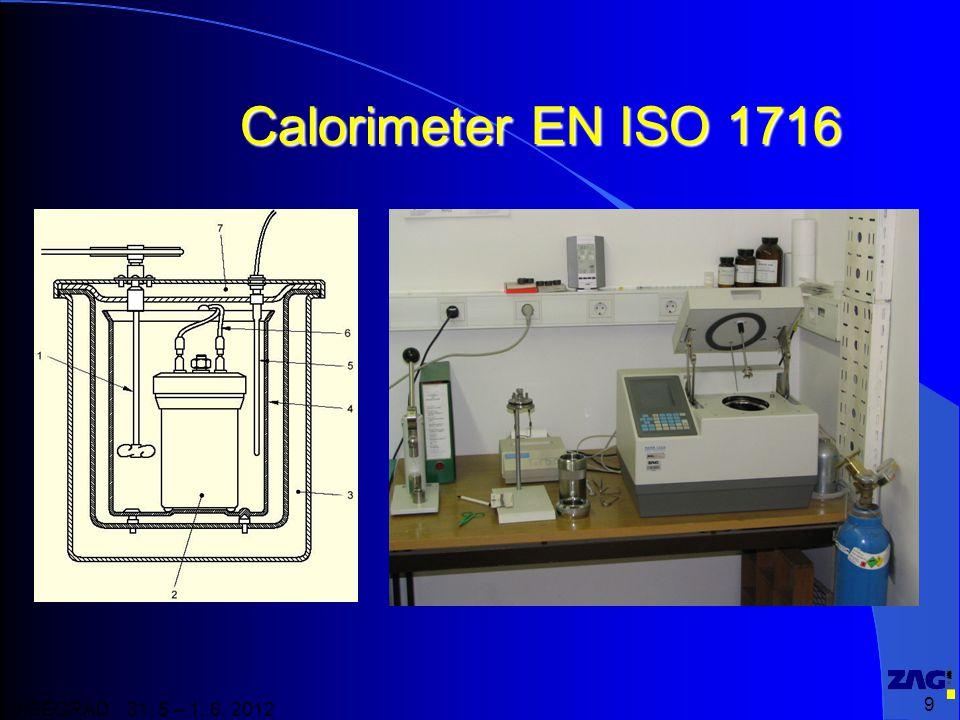 9 VISEGRAD 31. 5 – 1. 6. 2012 Calorimeter EN ISO 1716