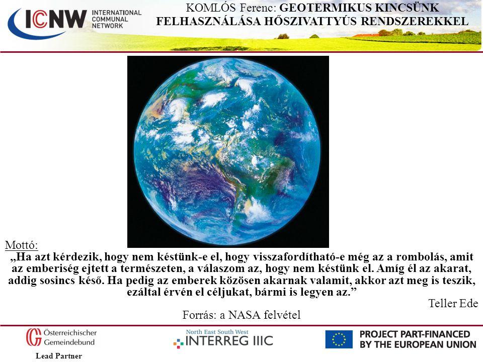 Lead Partner KOMLÓS Ferenc: GEOTERMIKUS KINCSÜNK FELHASZNÁLÁSA HŐSZIVATTYÚS RENDSZEREKKEL Napkollektoros, kompresszoros hőszivattyús rendszer Forrás: EVN Energie – Versorgung Niederösterreich Aktiengesellschaft 1994.