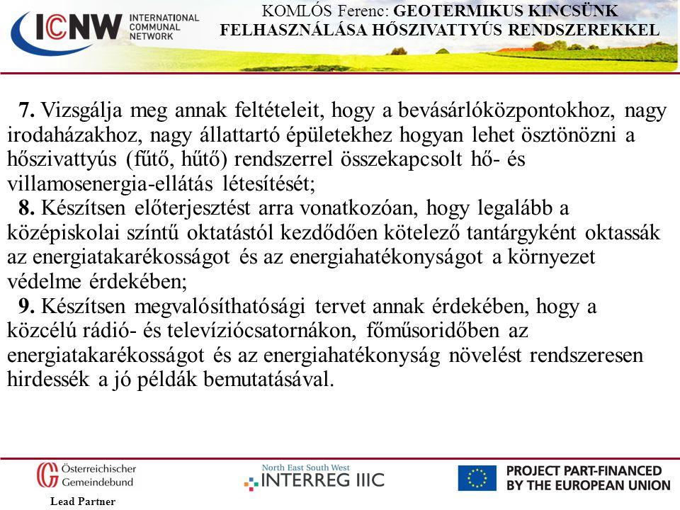 Lead Partner KOMLÓS Ferenc: GEOTERMIKUS KINCSÜNK FELHASZNÁLÁSA HŐSZIVATTYÚS RENDSZEREKKEL 7. Vizsgálja meg annak feltételeit, hogy a bevásárlóközponto