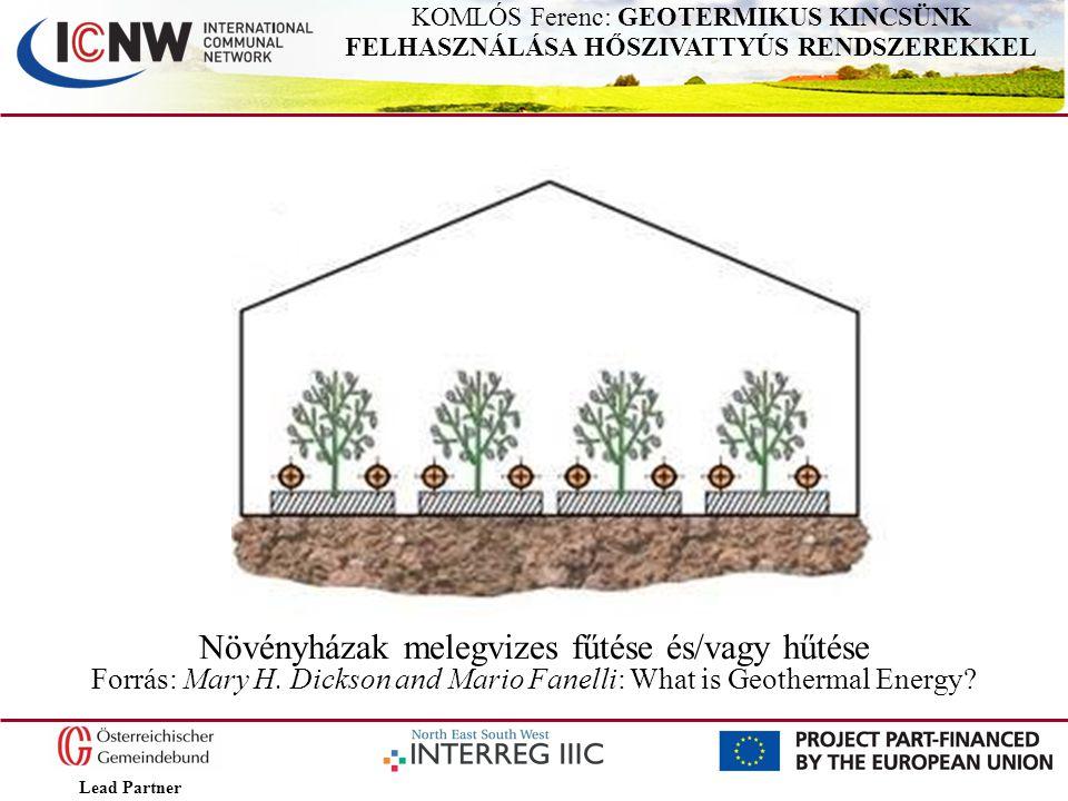 Lead Partner KOMLÓS Ferenc: GEOTERMIKUS KINCSÜNK FELHASZNÁLÁSA HŐSZIVATTYÚS RENDSZEREKKEL 1.