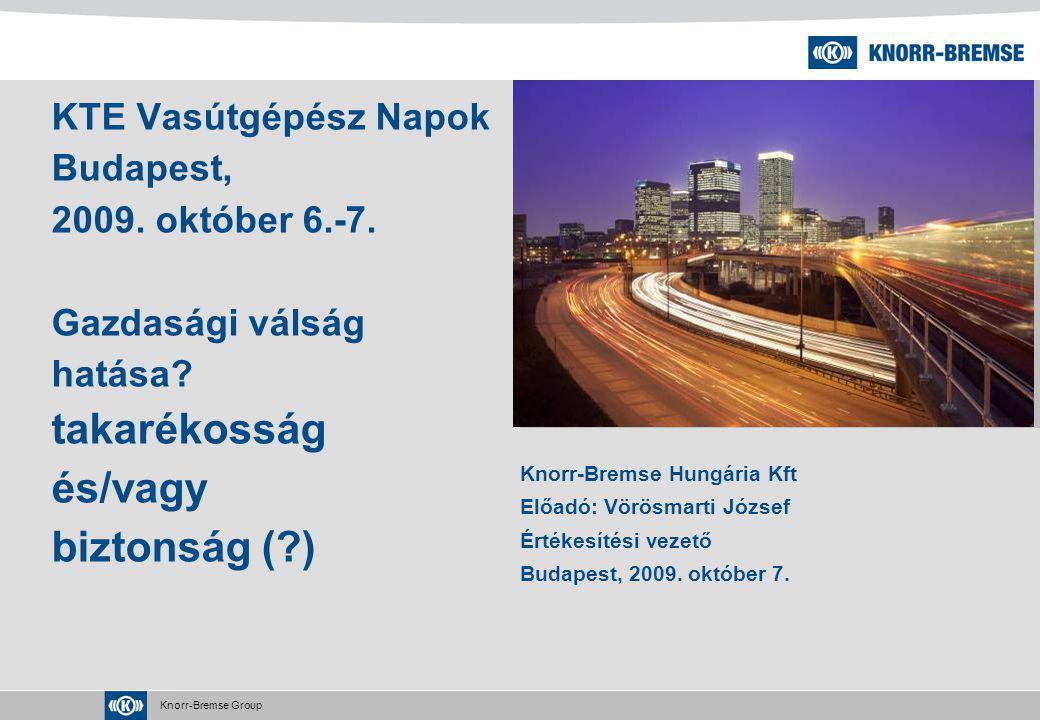 Knorr-Bremse Group Anstelle der grauen Fläche das Foto einsetzen KTE Vasútgépész Napok Budapest, 2009. október 6.-7. Gazdasági válság hatása? takaréko