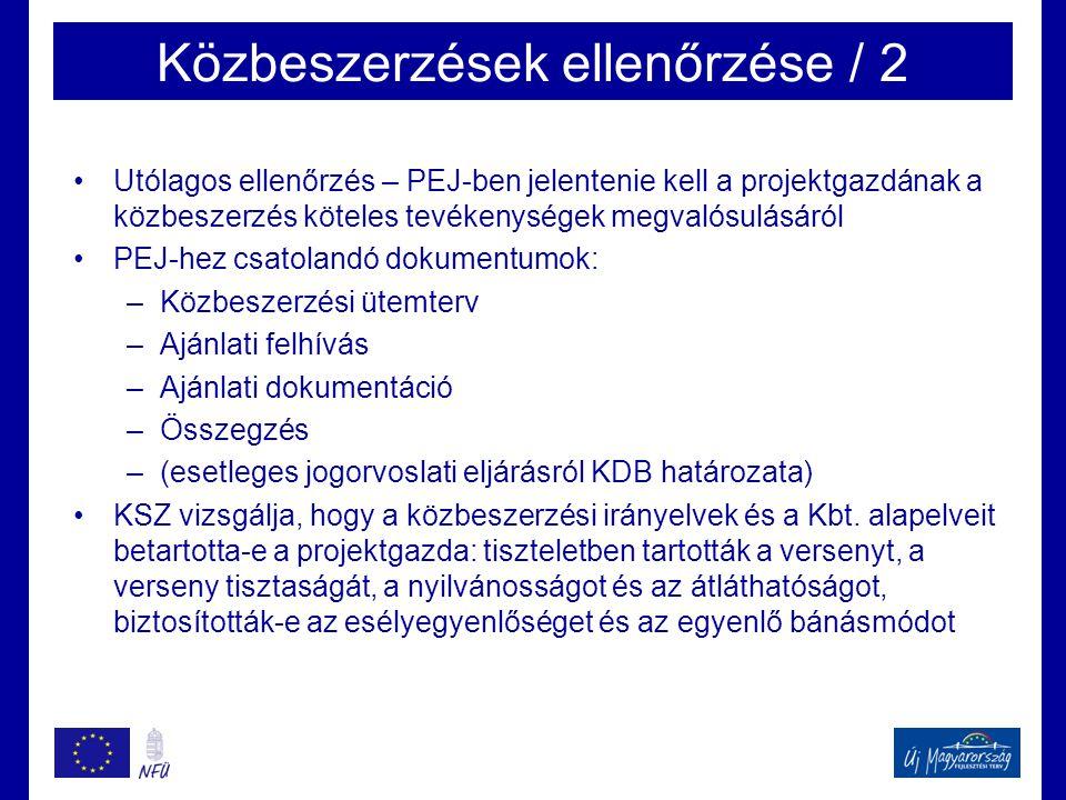 Közbeszerzések ellenőrzése / 2 •Utólagos ellenőrzés – PEJ-ben jelentenie kell a projektgazdának a közbeszerzés köteles tevékenységek megvalósulásáról •PEJ-hez csatolandó dokumentumok: –Közbeszerzési ütemterv –Ajánlati felhívás –Ajánlati dokumentáció –Összegzés –(esetleges jogorvoslati eljárásról KDB határozata) •KSZ vizsgálja, hogy a közbeszerzési irányelvek és a Kbt.