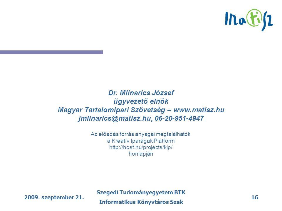 2009. szeptember 21. Szegedi Tudományegyetem BTK Informatikus Könyvtáros Szak 16 Dr.