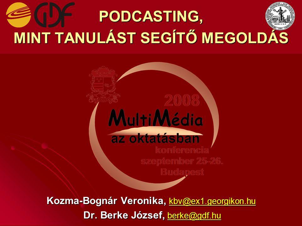 Tartalom  Bevezető  Podcasting technológia  Céljaink  Kérdőíves kutatás  Kutatás eredményei MMO2008 Budapest, 2008.
