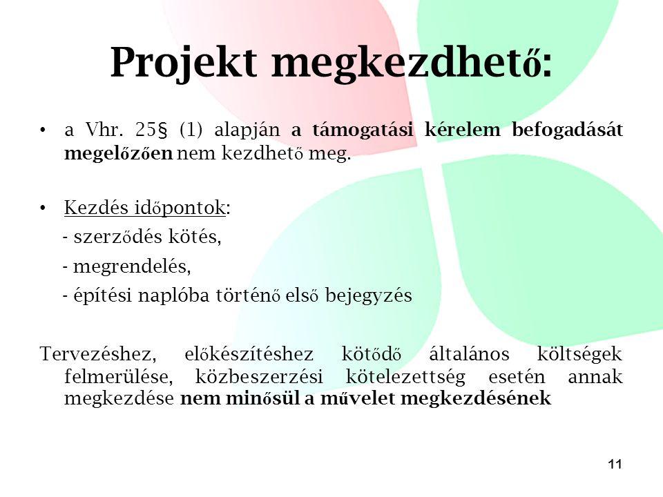 Projekt megkezdhet ő : • a Vhr.