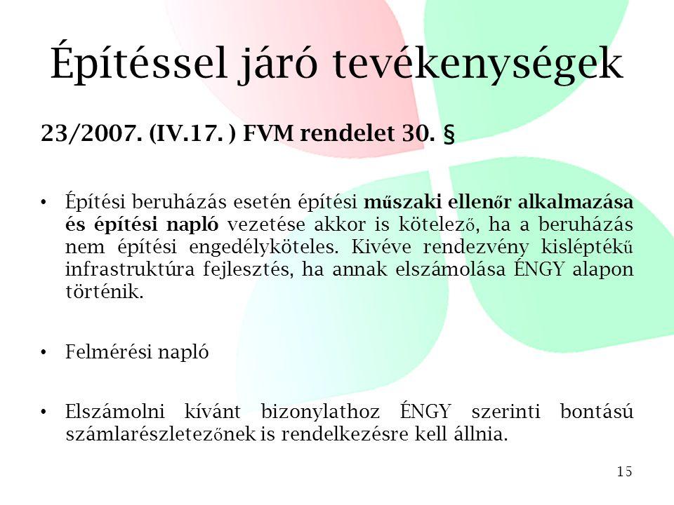 Építéssel járó tevékenységek 23/2007. (IV.17. ) FVM rendelet 30.