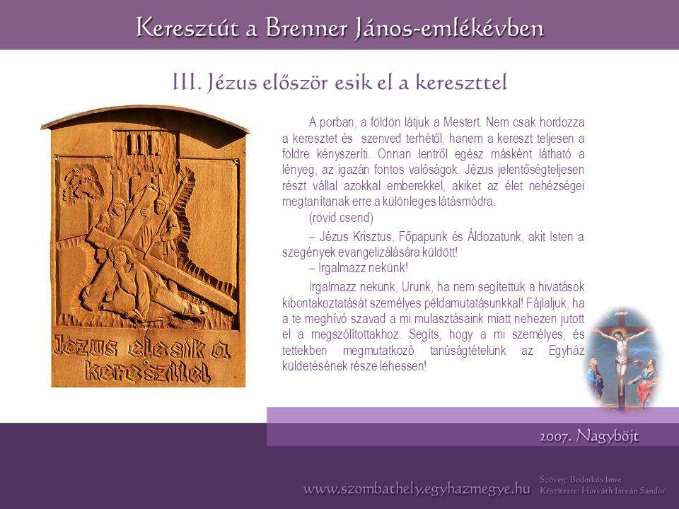 III.Jézus először esik el a kereszttel A porban, a földön látjuk a Mestert.