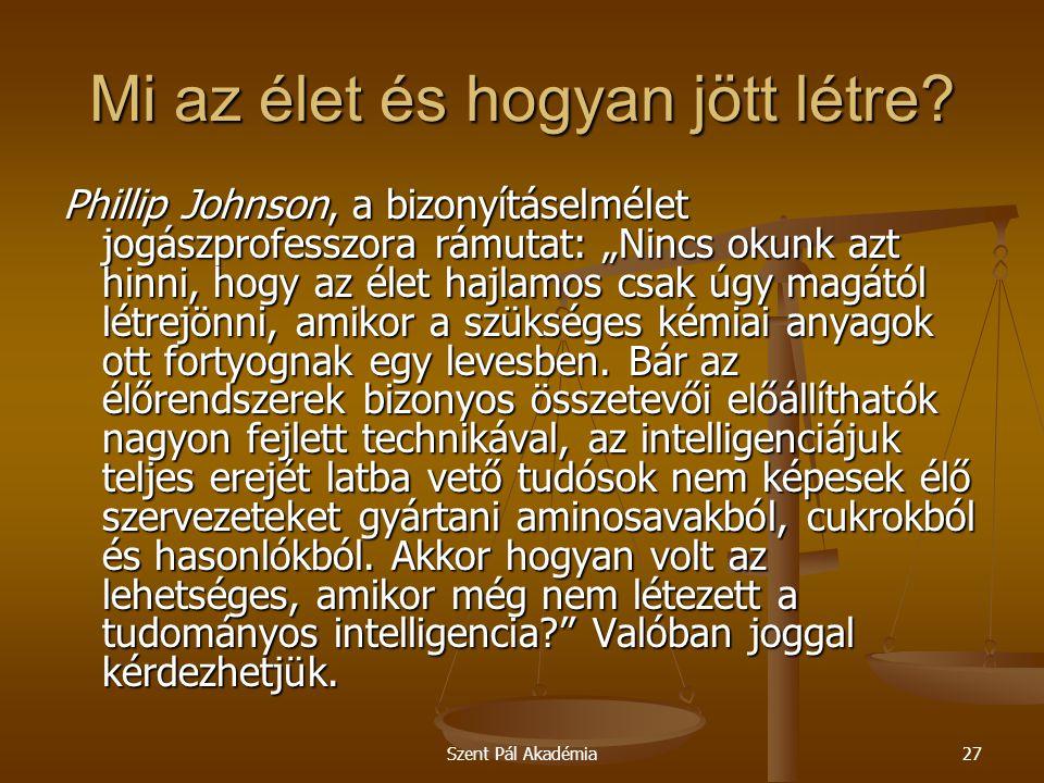 Szent Pál Akadémia27 Mi az élet és hogyan jött létre.