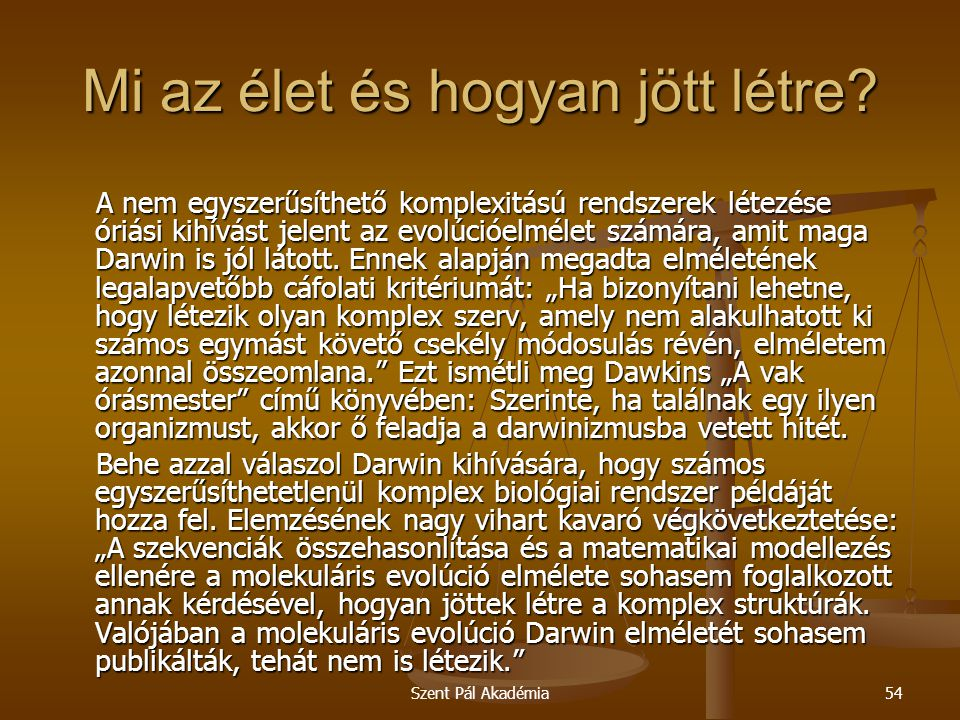 Szent Pál Akadémia54 Mi az élet és hogyan jött létre.