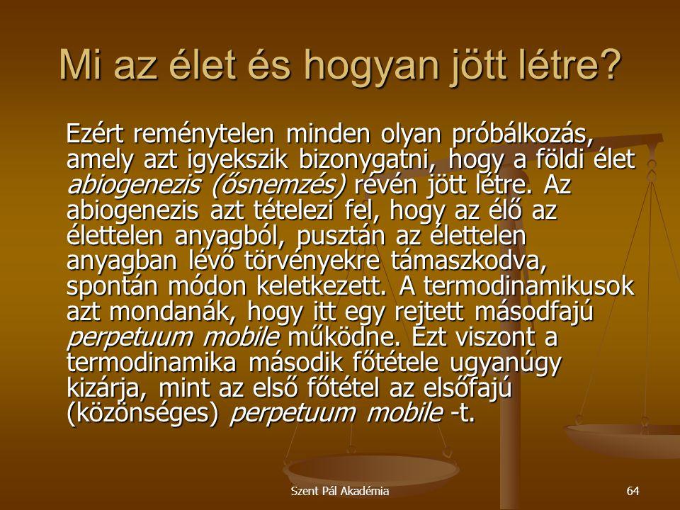 Szent Pál Akadémia64 Mi az élet és hogyan jött létre.