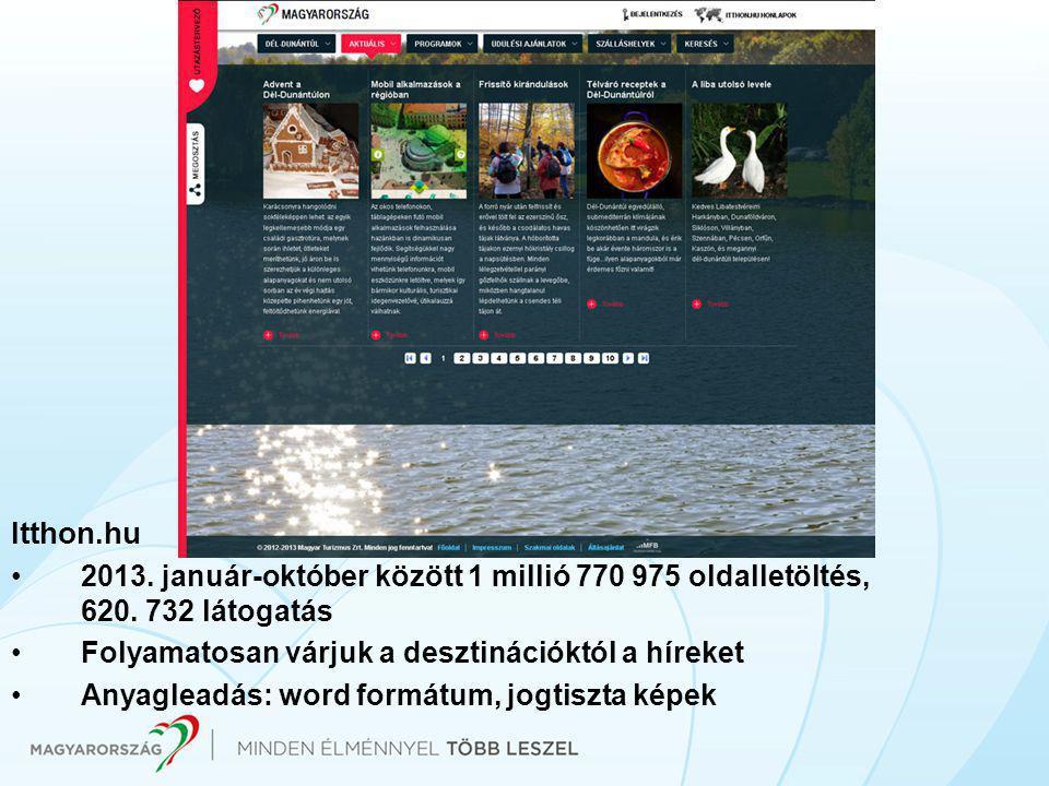 Itthon.hu •2013. január-október között 1 millió 770 975 oldalletöltés, 620.