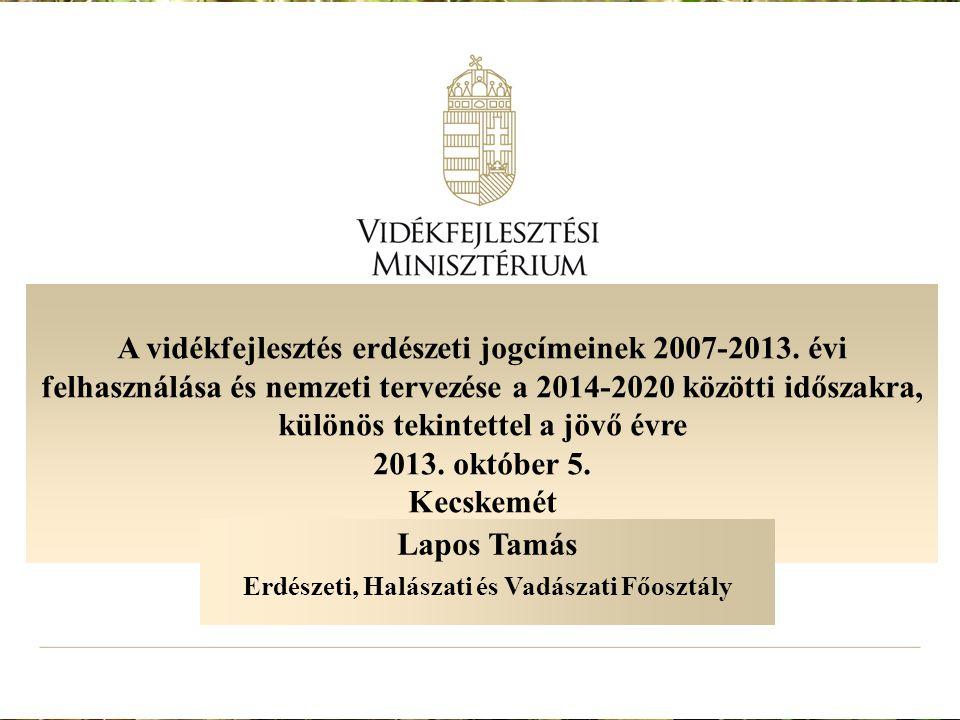 2 Az ÚMVP erdészeti jogcímeinek 2007-2013-as felhasználása (forrás: MVH) Keretösszeg (2007-2013) Ft Kifizetés (2013.06.30.-ig) Ft Lekötés (2013.06.30..ig) Ft Rendelkezésre álló forrás (2013.06.30.) Ft % 1.