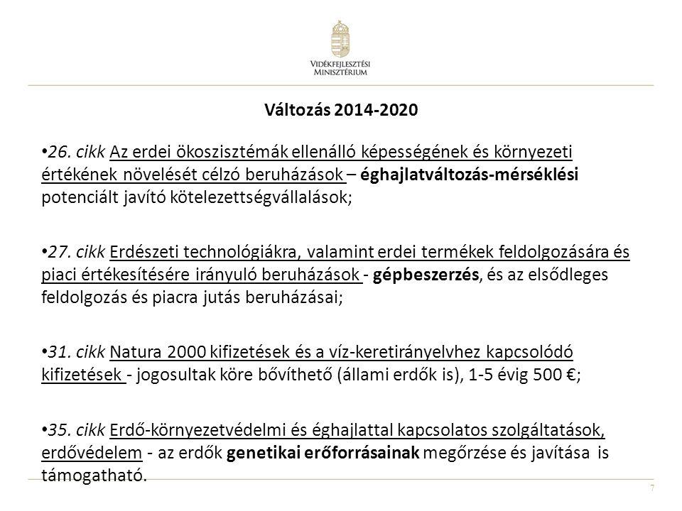 7 Változás 2014-2020 • 26. cikk Az erdei ökoszisztémák ellenálló képességének és környezeti értékének növelését célzó beruházások – éghajlatváltozás-m