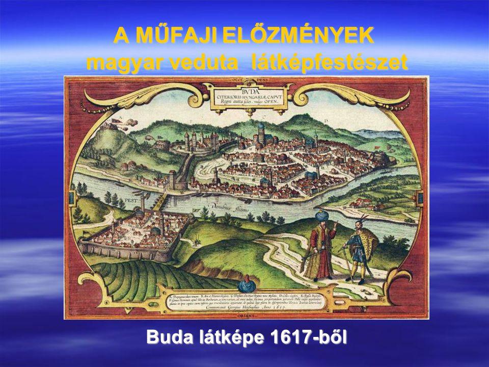 A MŰFAJI ELŐZMÉNYEK magyar veduta látképfestészet Buda látképe 1617-ből