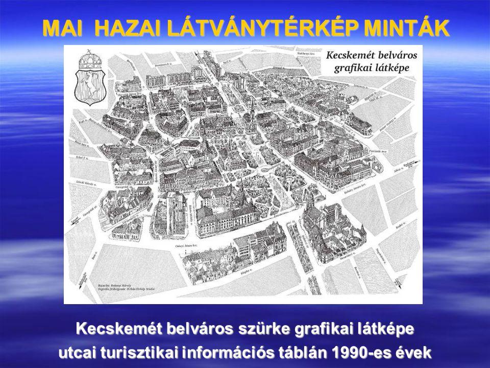 MAI HAZAI LÁTVÁNYTÉRKÉP MINTÁK Kecskemét belváros szürke grafikai látképe utcai turisztikai információs táblán 1990-es évek
